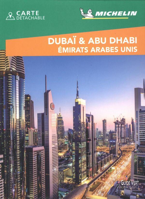 Dubaï & Abu Dhabi - Emirats Arabes Unis - Guide Vert Week-end