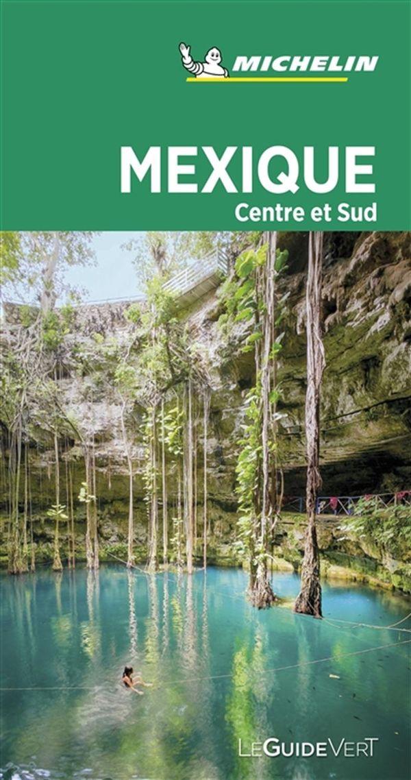 Mexique Centre et Sud - Guide Vert