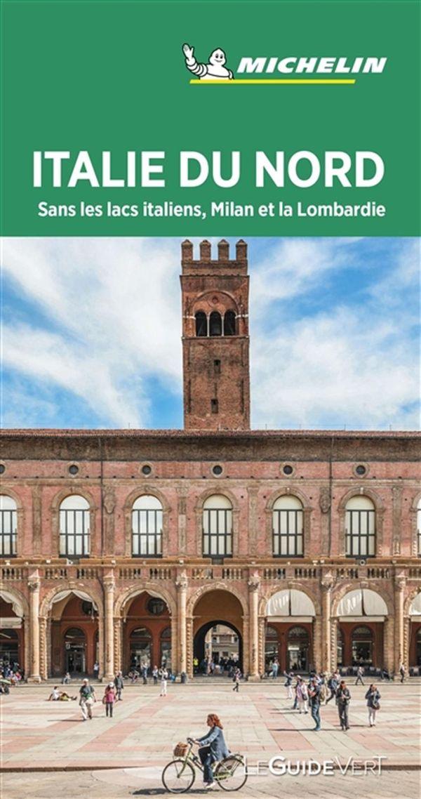 Italie du Nord sans les lacs italiens, Milan et la Lombardie - Guide Vert