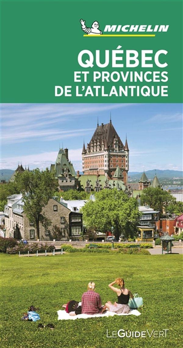 Québec et Provinces de l'Atlantique - Guide Vert