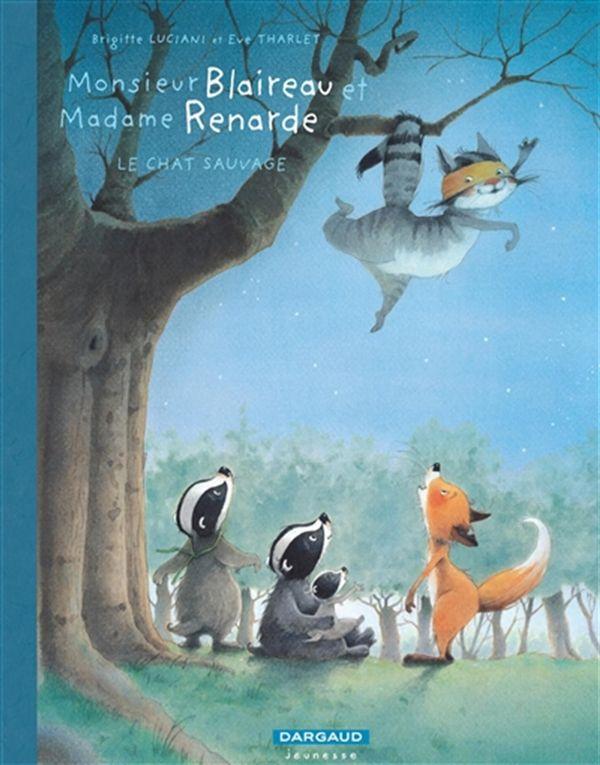 Monsieur Blaireau et Madame Renarde 06 : Le chat sauvage