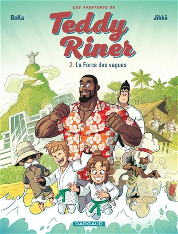 Les aventures de Teddy Riner 02 : La Force des vagues