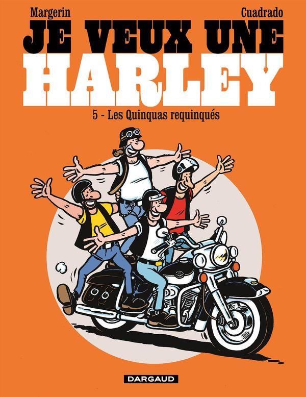 Je veux une Harley 05 : Quinquas requinqués