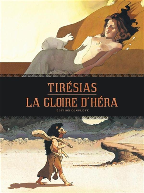 La Gloire d'Héra : Tirésias Intégrale