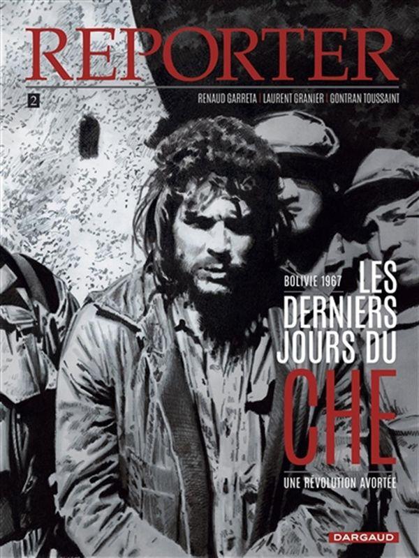Reporter 02 : Les derniers jours du Che