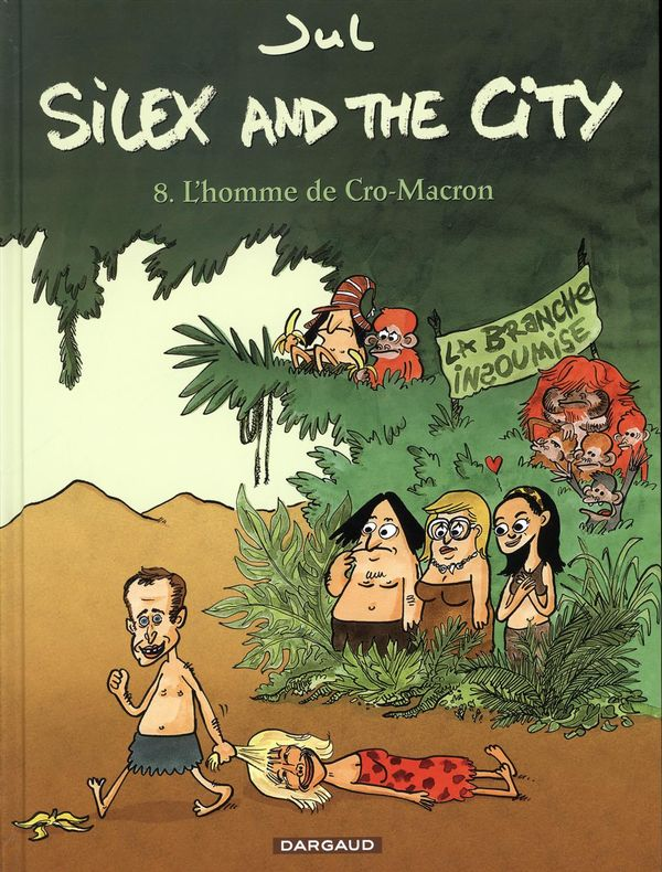 Silex and the city 08 : L'homme de Cro-Macron