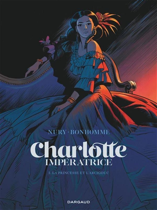 Charlotte Impératrice 01 : La princesse et l'archiduc