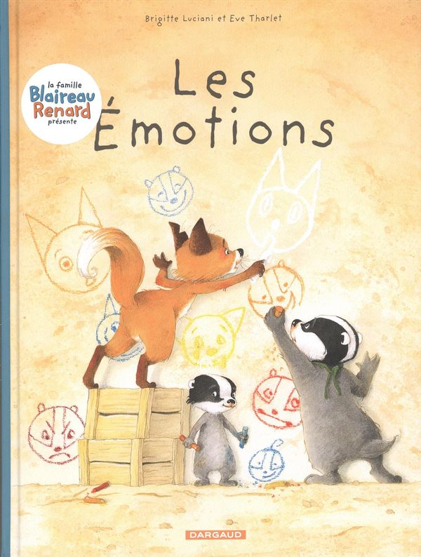 La famille Blaireau-Renard présente... 01  Les Émotions