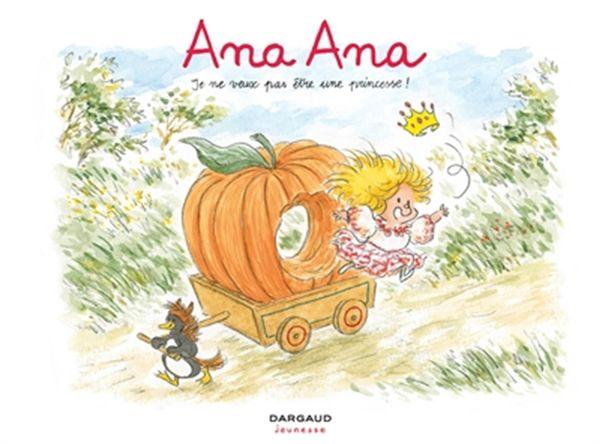 Ana Ana 12 : Je ne veux pas être une princesse !