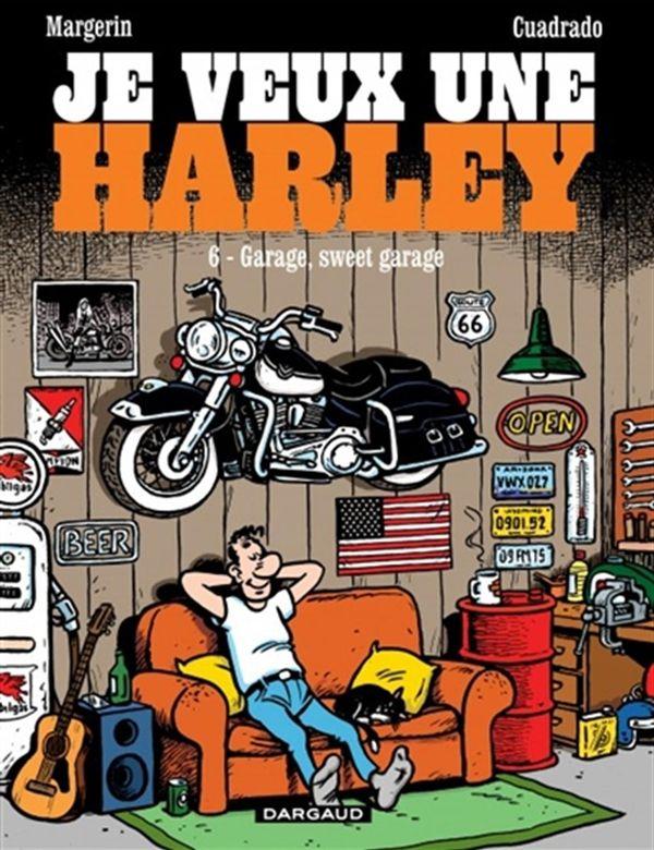 Je veux une Harley 06 : Garage, sweet garage