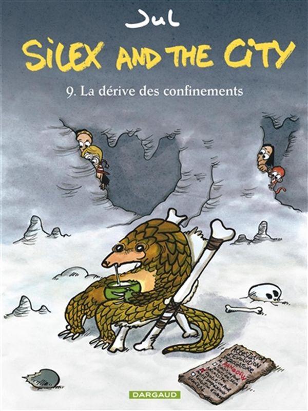 Silex and the city 09 : La dérive des confinements