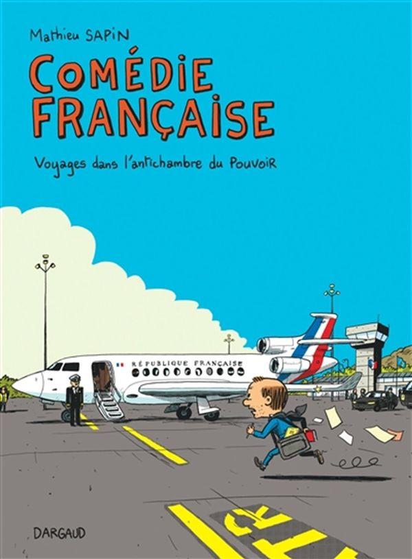 Comédie française - Voyages dans l'antichambre du pouvoir