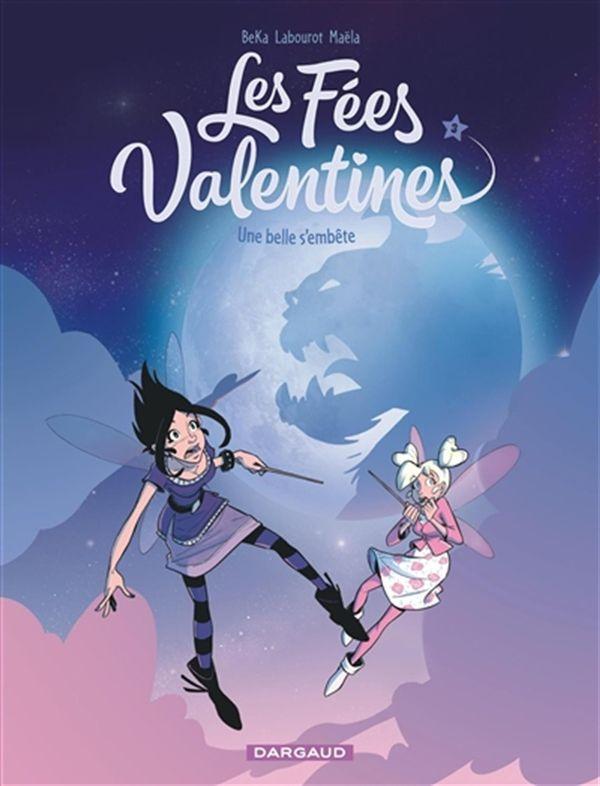 Les Fées Valentines 03 : Une belle s'embête