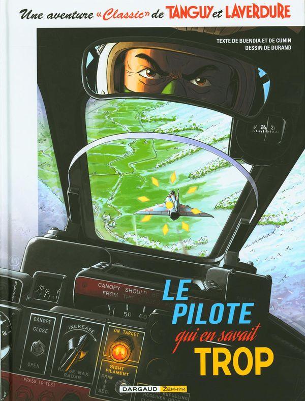 Tanguy et Laverdure 04 : Le pilote qui en savait trop