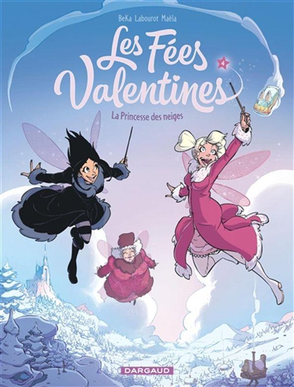 Les Fées Valentines 04 : La Princesses des neiges
