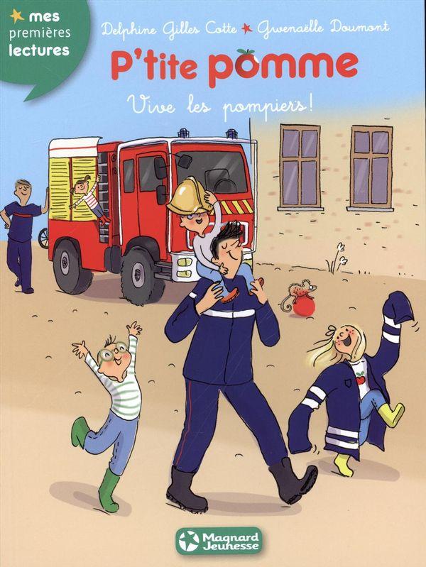 P'tite pomme 10 : Vive les pompiers !
