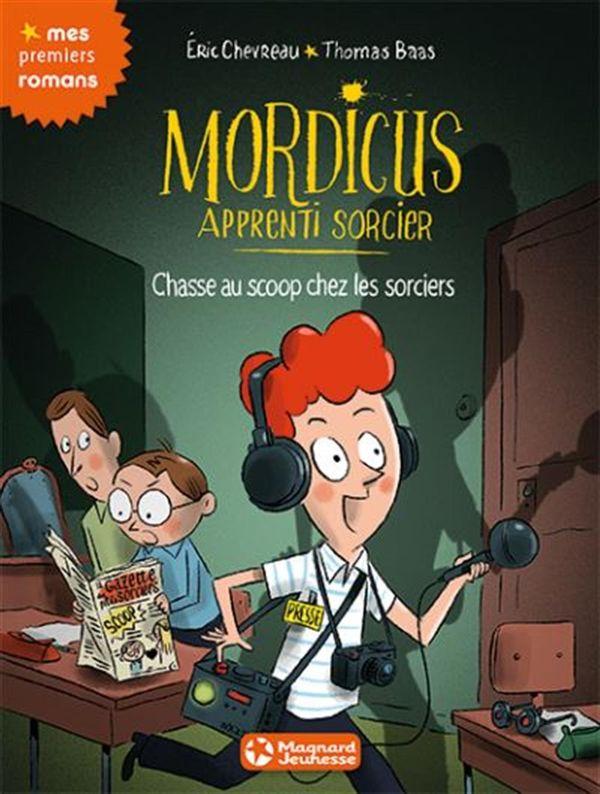 Mordicus apprenti sorcier 08 : Chasse au scoop chez les sorciers