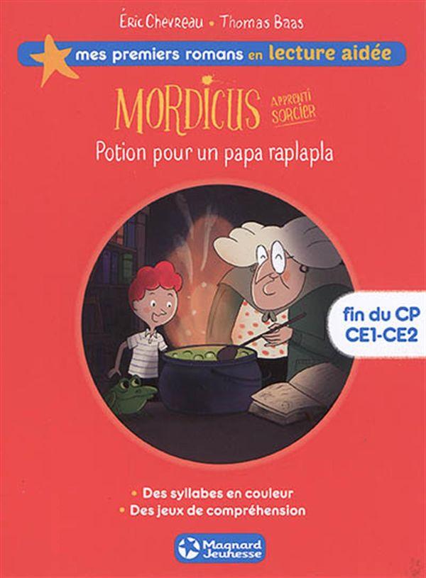 Mordicus 01 : Potion pour un papa raplapla  fin du CP CE1-CE2 - Lecture Aidée