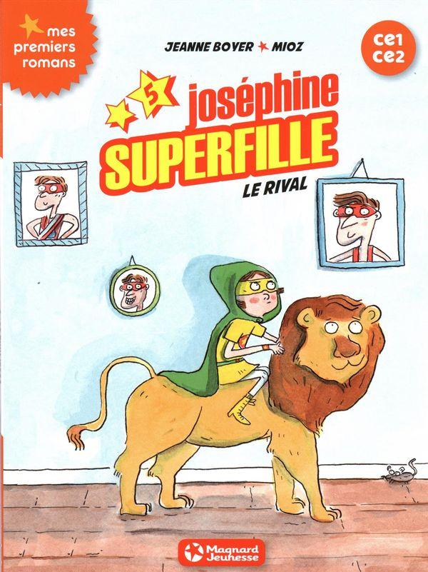 Joséphine Superfille 05 : Le rival