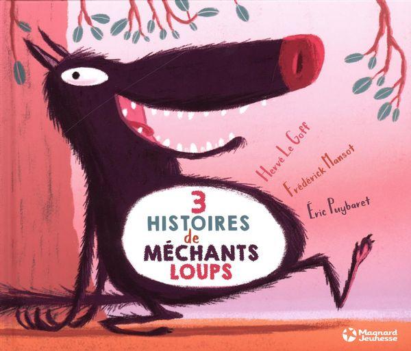 3 histoires de méchants loups