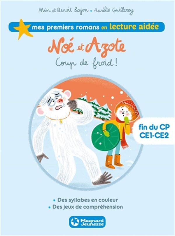 Noé et Azote 06 : Coup de froid! fin du CP CE1-CE2