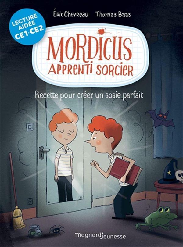 Mordicus apprenti sorcier 02 : Recette pour créer un sosie parfait N.E.
