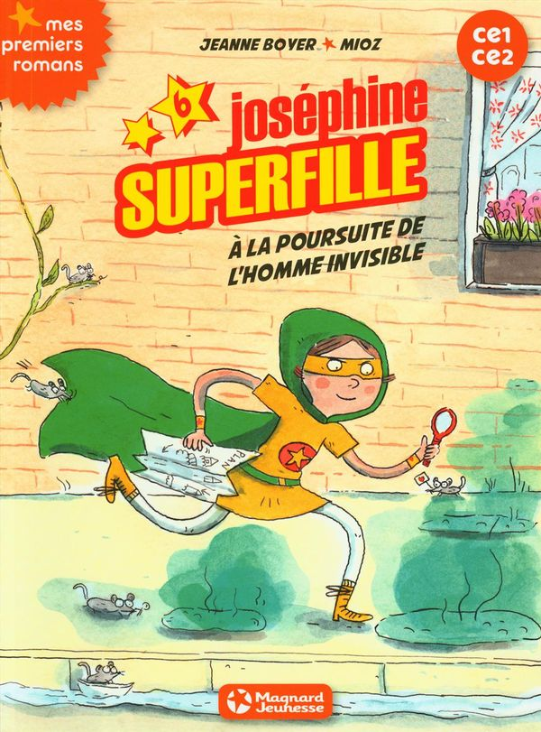 Joséphine Superfille 06 : À la poursuite de l'homme invisible Ce1-Ce2