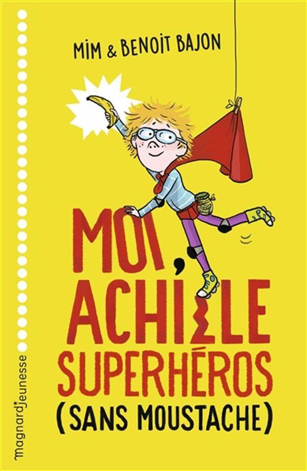 Moi, Achille superhéros sans moustache
