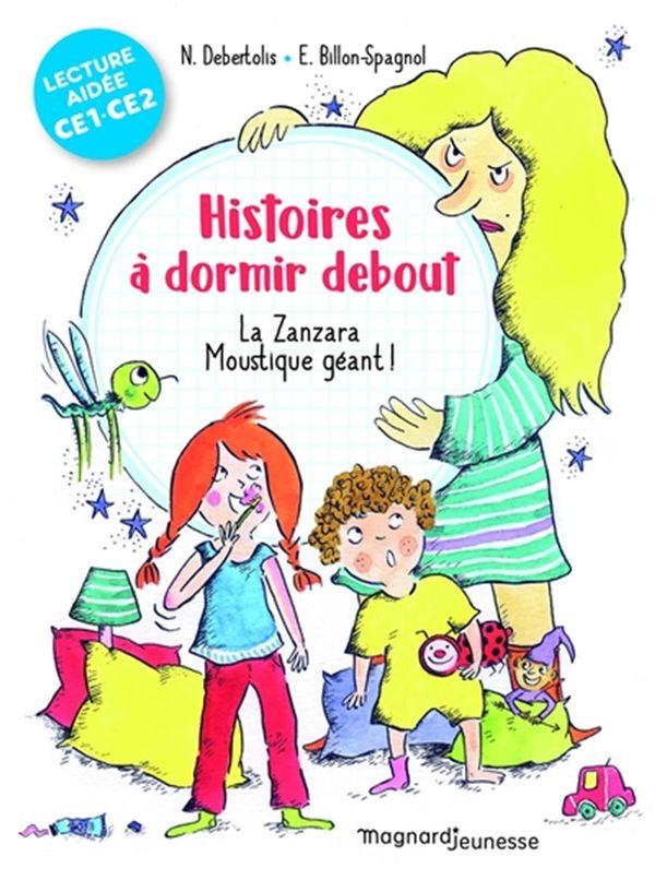 Histoires à dormir debout : La Zanzara -  Moustique géant ! - Lecture aidée CE1/CE2