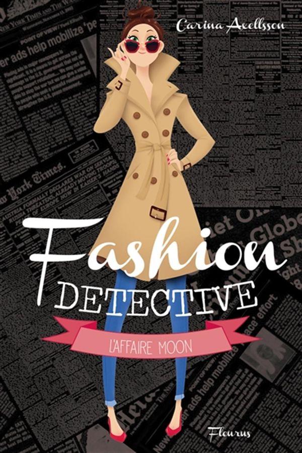 Fashion détective 01 : L'affaire moon