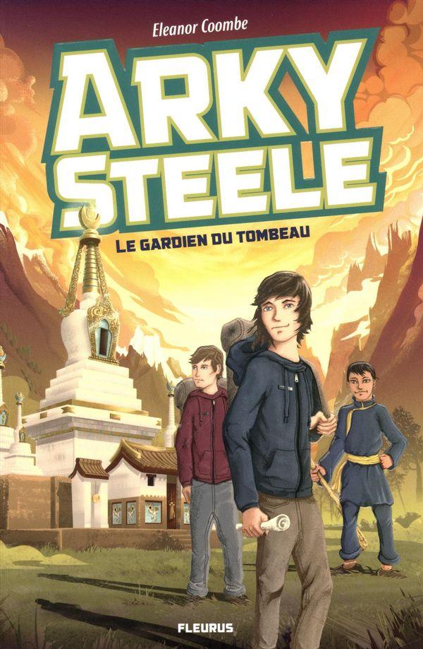 Arky Steele 01 : Le gardien du tombeau