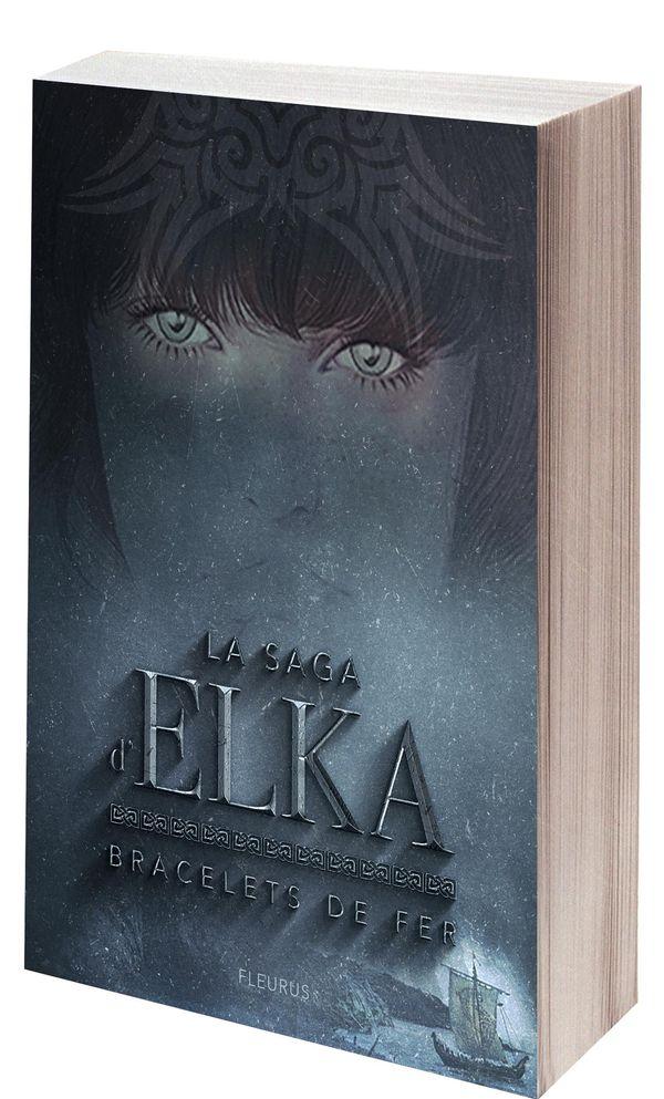 La Saga d'Elka 01 : Bracelets de fer