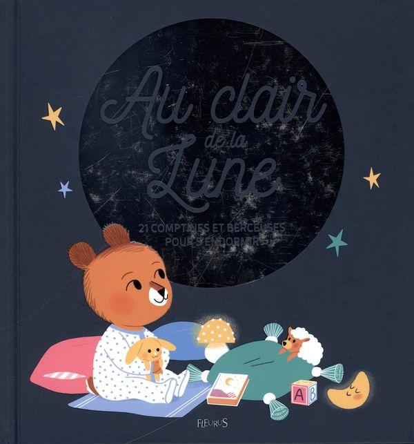 Au clair de la lune : 21 comptines et berceuses pour s'endormir