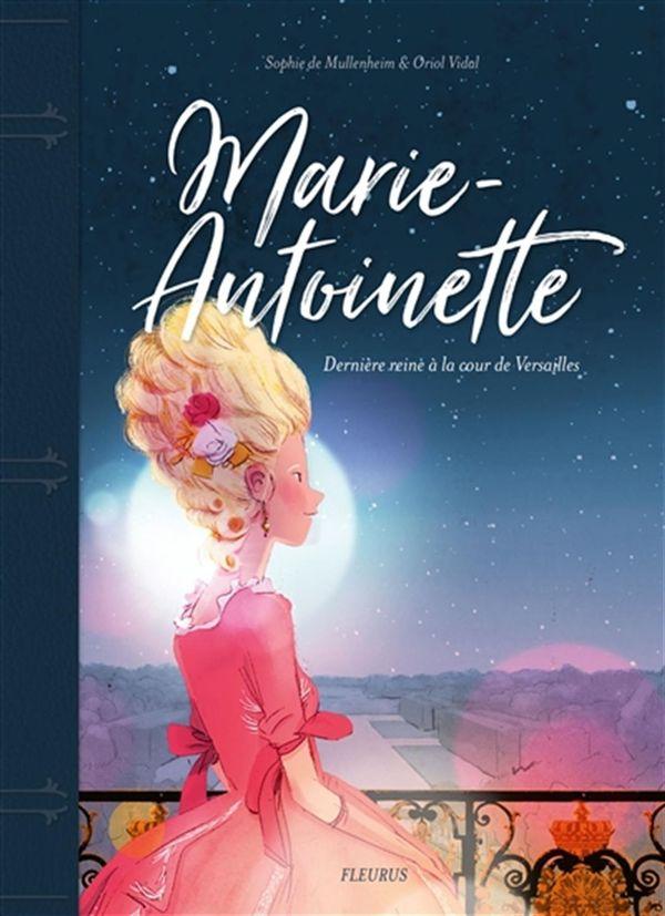 Marie-Antoinette : Dernière reine à la cour de Versailles