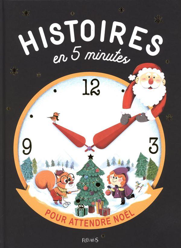 Histoires en 5 minutes pour attendre Noël