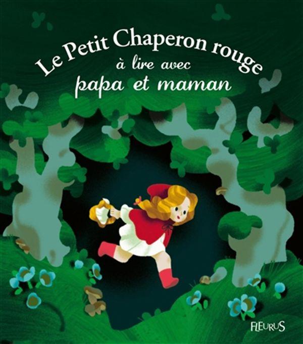 Le Petit Chaperon Rouge à lire avec papa et maman