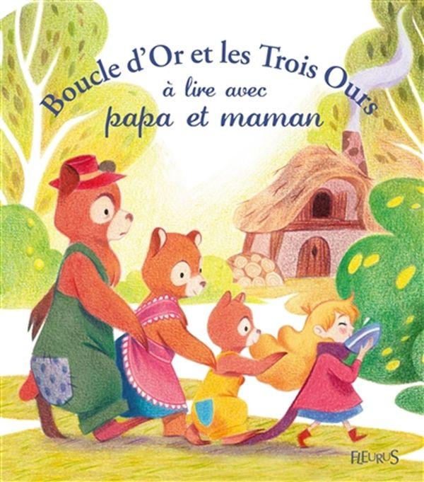 Boucle d'or et les trois ours à lire avec papa et maman