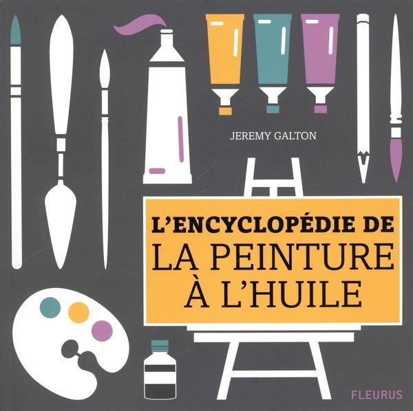 L'encyclopédie de la peinture à l'huile