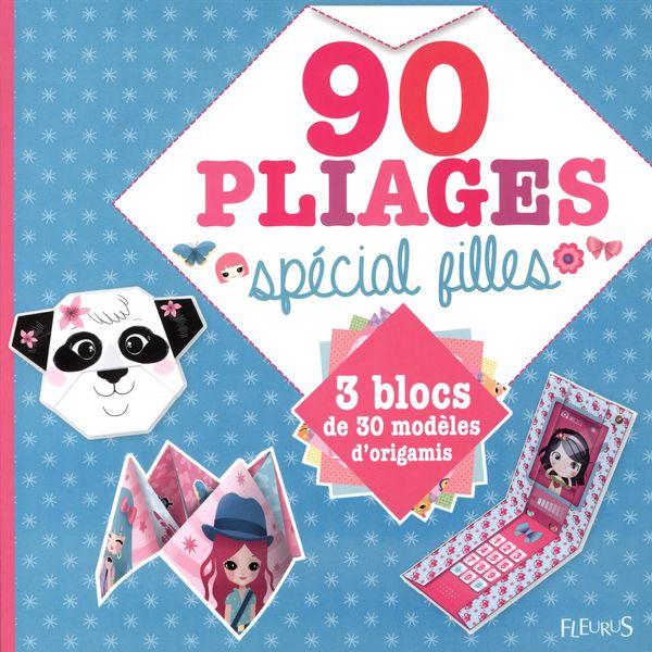 90 pliages spécial filles