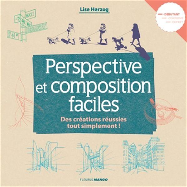 Perspective et composition faciles : Des créations réussies tout simplement!