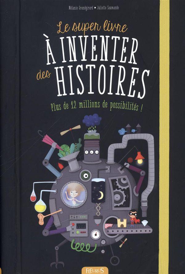 Le super livre à inventer des histoires