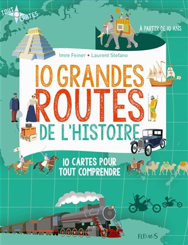 10 grandes routes de l'Histoire