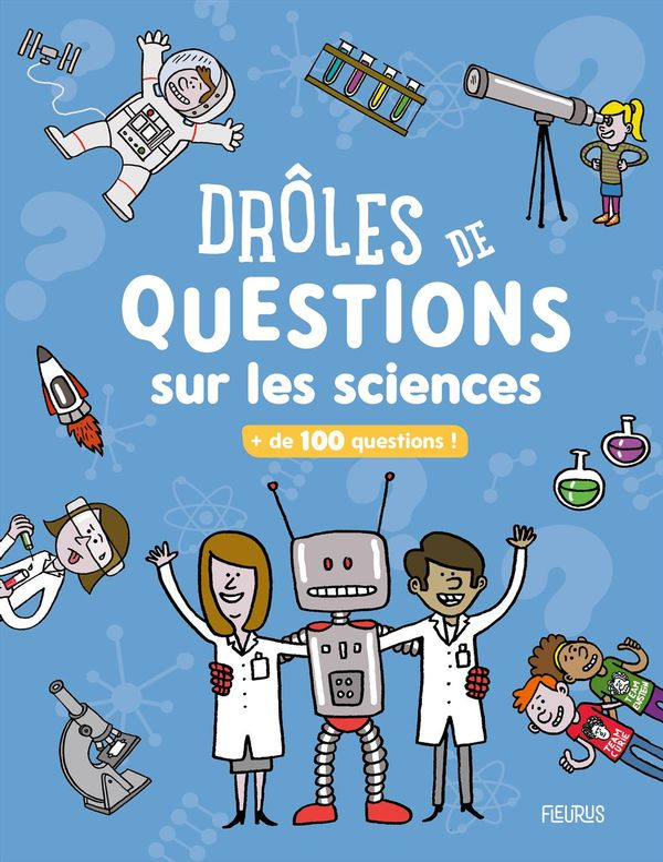 Drôles de questions sur les sciences : + de 100 questions !
