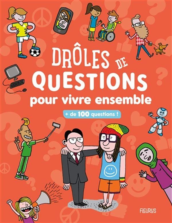 Drôles de questions pour vivre ensemble : + de 100 questions !
