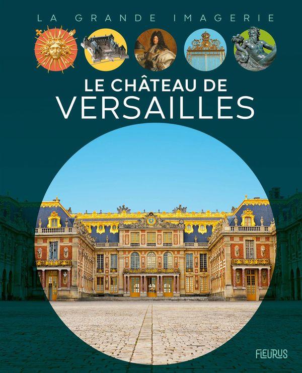 Le Château de Versailles - La grande imagerie