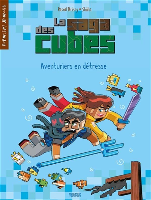 La saga des cubes 03 : Aventuriers en détresse !