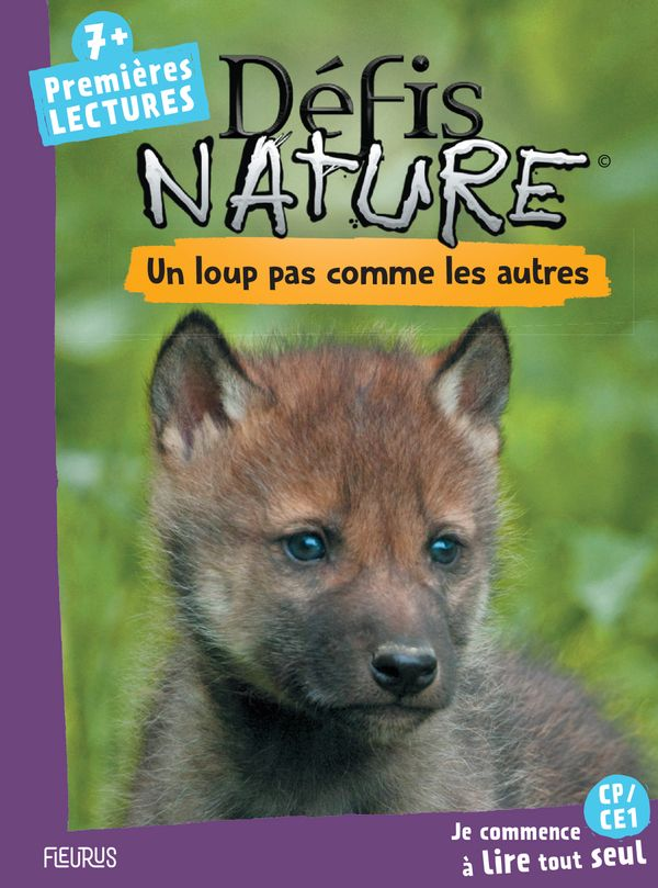 Défis nature - Premières lectures - Un loup pas comme les autres