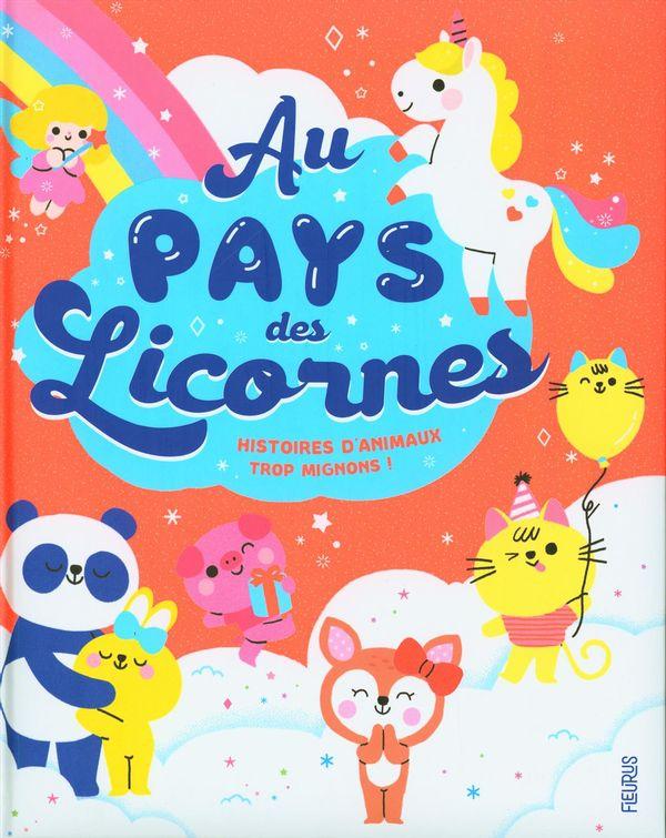 Au pays des Licornes  Histoires d'animaux trop mignons!