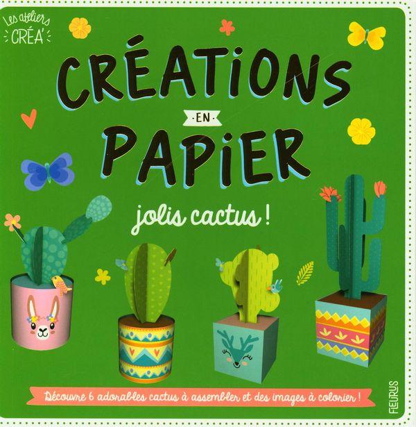 Créations en papier - Jolis cactus