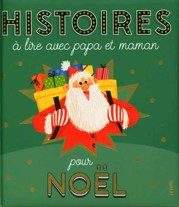 Histoires à lire avec papa et maman - pour Noël N.E.